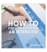 How to Follow-Up After an Interview
